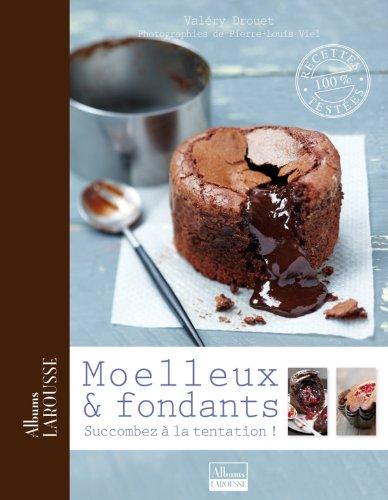 Moelleux & fondants par Valéry Drouet
