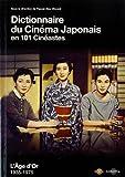 Dictionnaire du cinéma japonais en 101 cinéastes : L'Age d'or 1935-1975