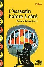 L'assassin habite à côté de Florence Dutruc-Rosset