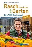 Rasch durch den Garten: Das NDR-Gartenbuch - Band 3 - Peter Rasch