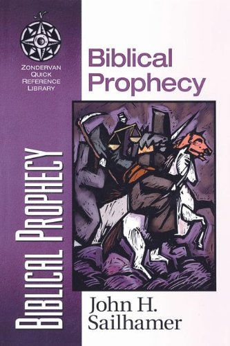 Biblical Prophecy (Zondervan Quick-Reference Library)