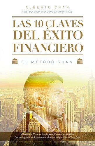 Descargar Libro Las 10 Claves Del Éxito Financiero (Sin colección) de Alberto Chan Aneiros