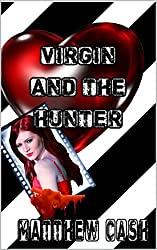 VIRGIN AND THE HUNTER: A ROMANTIC MURDEROUS COMING OF AGE STORY