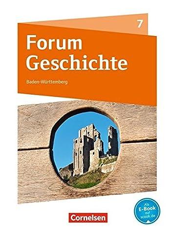 Forum Geschichte - Neue Ausgabe - Gymnasium Baden-Württemberg: 7. Schuljahr - Mittelalter und Frühe Neuzeit: Schülerbuch