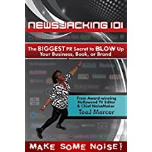 Newsjacking 101: The BIGGEST PR Secret to BLOW Up Your Business, Book, or Brand (English Edition)