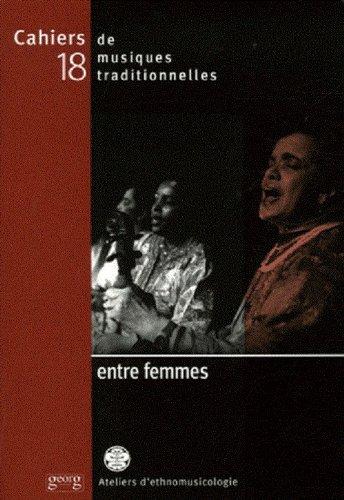 Cahiers de musiques traditionnelles, N° 18 : Entre femmes