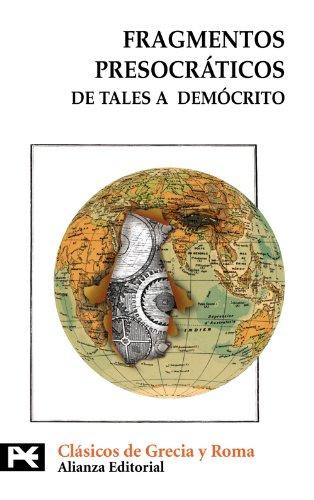 Fragmentos presocraticos / Presocratic Fragments: De tales a democrito por From Alianza Editorial Sa