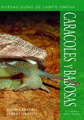 caracoles-y-babosas-peninsula-iberica-y-baleares-guias-del-naturalista-moluscos