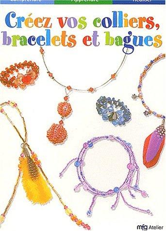 Créez vos colliers, bracelets et bagues