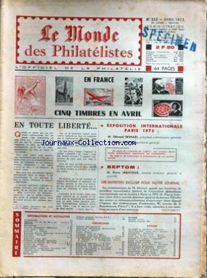 MONDE DES PHILATELISTES (LE) [No 253] du 01/04/1973 - 5 TIMBRES EN AVRIL - EXPOSITION INTERNATIONALE 75 - ED. SKINAZI - AL. BOUVY - BEPTOM - P. JEANTOUX.