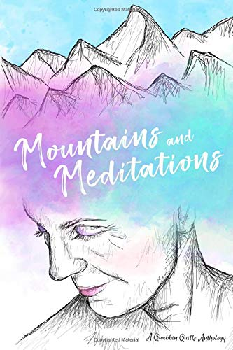 Mountains and Meditations (Quabbin Quills Anthology, Band 2) -