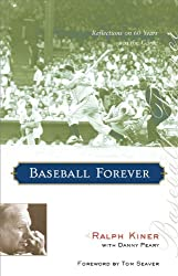 Baseball Forever: Reflections on 60 Years in the Game by Ralph Kiner (2006-04-01)