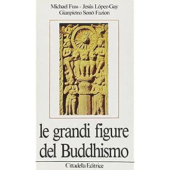 Le Grandi Figure Del Buddhismo