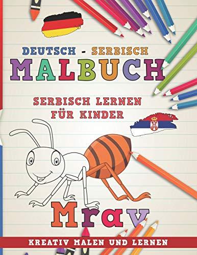 Malbuch Deutsch - Serbisch I Serbisch lernen für Kinder I Kreativ malen und lernen (Sprachen lernen, Band 13)