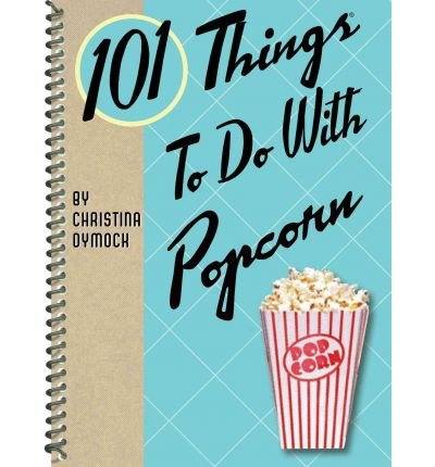 101-things-to-do-with-popcorn-by-dymock-christinaauthorspiral-bound