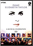 Dame Elizabeth Taylor: A Musical Celebration [DVD]