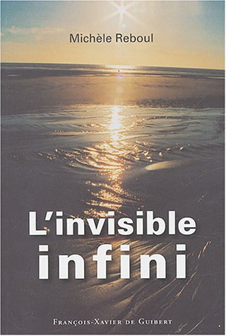 L'invisible infini par Michèle Reboul