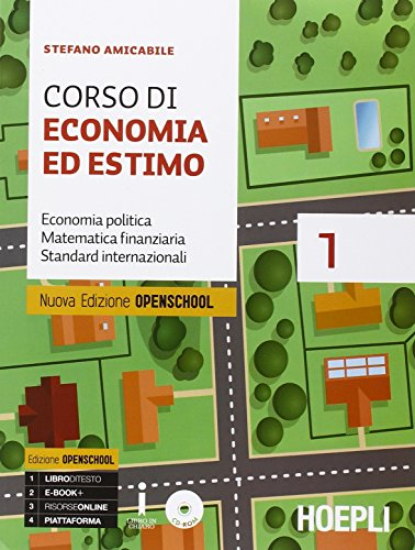Corso di economia ed estimo. Economia politica matematica finanziaria standard internazionali. Per le Scuole superiori. Con CD-ROM: 1