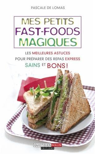 Mes petits fast-foods magiques par Pascale de Lomas