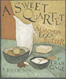: A Sweet Quartet: Sugar, Almonds, Eggs, and Butter
