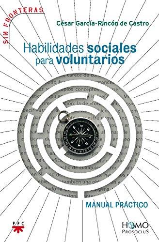 Habilidades Sociales Para Voluntarios (Sin Fronteras) por César García-Rincón de Castro