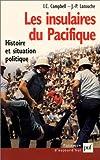 Les Insulaires du pacifique - Histoire et situation politique