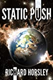 Static Push (The Push Series Book 1) by Richard Horsley