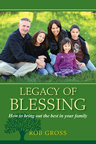 Legacy Of Blessing: How to bring out the best in your family (English Edition)