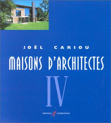 Maisons d'architectes, tome 4 par Joël Cariou