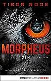 Das Morpheus-Gen: Wenn du schläfst, bist du tot von Tibor Rode