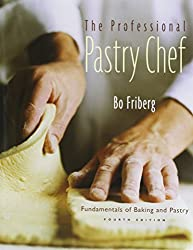 Professional Pastry Chef: WITH The Making of a Pastry Chef by Bo Friberg (2005-07-25)