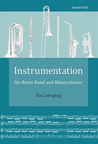 Instrumentation-fr-Brass-Band-und-Blasorchester-Ein-Lehrgang