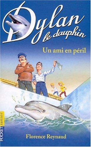 Dylan le dauphin, tome 3 : Un ami en péril