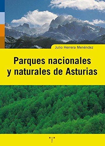 Parques nacionales y naturales de Asturias (Asturias Libro a Libro (2ª época)) por Julio Herrera Menéndez