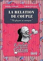 Relation de couple (la) - Les secrets du dr. Coolzen de Raphaëlle Giordano
