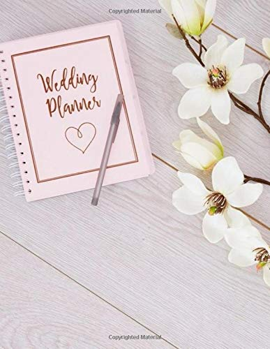 Wedding Planner: Organize Your Wedding & Future Together, Checklist, Planbook, Coordinator, Guide,...