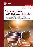 Soziales Lernen im Religionsunterricht Klasse 1-4: Materialien zu den Themen Nächstenliebe, Konflikte lösen, Schuld und Vergebung