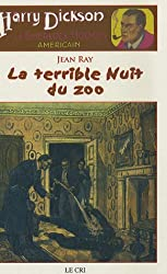Les Aventures de Harry Dickson, Tome 6 : La terrible Nuit du zoo