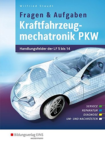 Kraftfahrzeugmechatronik PKW: Handlungsfelder der LF 5-14: Aufgabenband