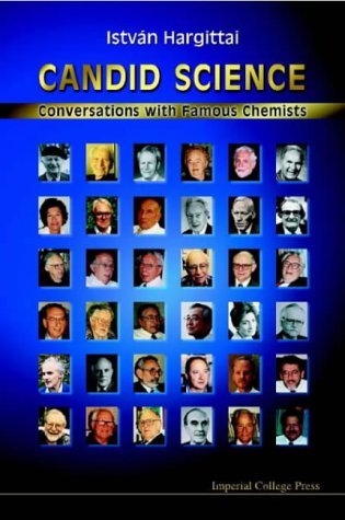 Candid Science: Conversations with Famous Chemists (Candid Science)