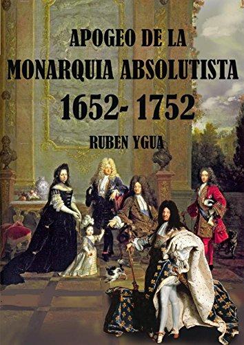 APOGEO DE LA MONARQUIA ABSOLUTISTA por Ruben Ygua