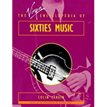 The Virgin Encyclopedia of Sixties Music (Virgin Encyclopedias of Popular Music)