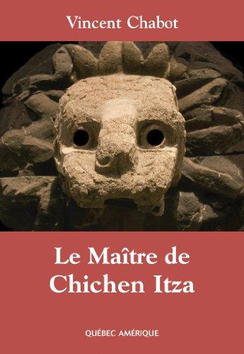 En ligne téléchargement Le Maître de Chichen Itza epub pdf