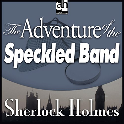 Sherlock Holmes: The Adventure of the Speckled Band  Audiolibri