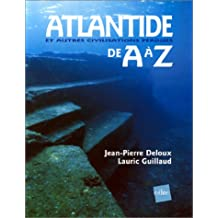 Atlantide et autres civilisations perdues de A à Z