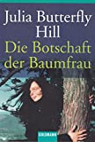 Die Botschaft der Baumfrau - Julia Butterfly Hill