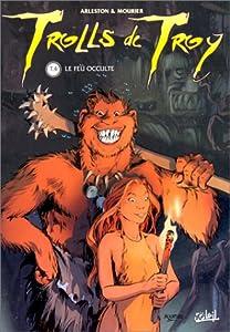 "Afficher ""Trolls de Troy n° 4<br /> Le feu occulte"""