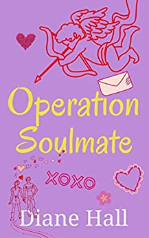 Operation Soulmate by [Hall, Diane]