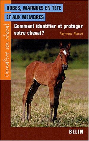 Robes, marques en tête et aux membres : Comment identifier et protéger votre cheval ?
