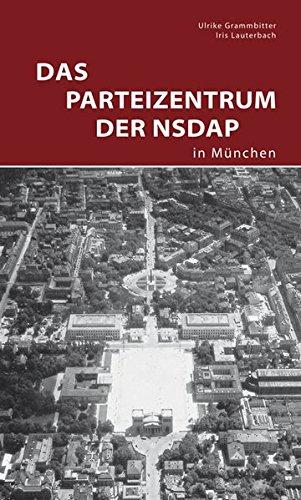 Das Parteizentrum der NSDAP in München (DKV-Edition)